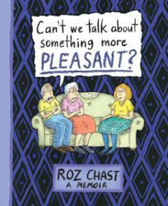 Book Cover: Can't We Talk About Something More Pleasant?